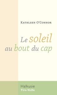 Kathleen O'Connor - Le soleil au bout du cap.