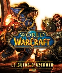 Kathleen Pleet et Anne Stickney - World of Warcraft : le guide d'Azeroth.