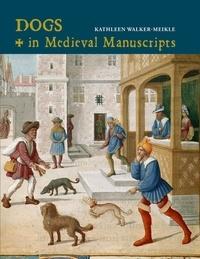 Kathleen Walker-Meikle - Dogs in medieval manuscripts.