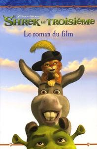 Shrek le Troisième- Le roman du film - Kathleen Weidner Zoehfeld pdf epub