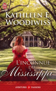 Kathleen Woodiwiss - L'inconnue du Mississippi.