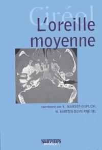 Kathlyn Marsot-Dupuch et Nadine Martin-Duverneuil - L'oreille moyenne.