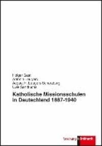 Katholische Missionsschulen in Deutschland 1887 - 1940.