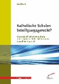Katholische Schulen - beteiligungsgerecht? - Eine sozialethische Untersuchung unter besonderer Berücksichtigung des Capabilities Approach.