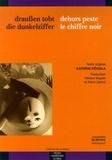 Kathrin Röggla - Dehors peste le chiffre noir - Edition bilingue français-allemand.