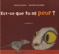 Kathrin Schärer et Rafik Schami - Est-ce que tu as peur ?.