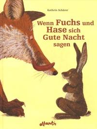 Kathrin Schärer - Wenn Fuchs und Hase sich Gute Nacht sagen.