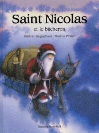 Kathrin Siegenthaler et Marcus Pfister - Saint Nicolas et le bûcheron.