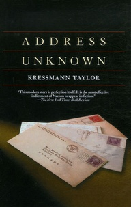 Kathrine Kressmann Taylor - Address Unknown.