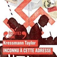Kathrine Kressmann Taylor - Inconnu à cette adresse.
