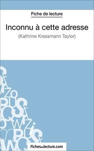 Kathrine Kressmann Taylor - Inconnu à cette adresse - Analyse complète de l'oeuvre.