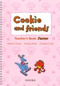 Kathryn Harper et Vanessa Reilly - Cookie and friends - Teacher's Book Starter.