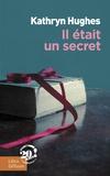 Kathryn Hughes - Il était un secret.