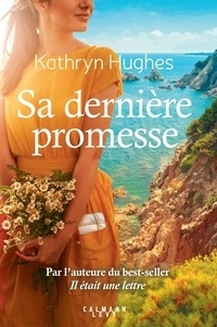 Kathryn Hughes - Sa dernière promesse.