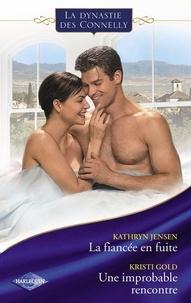 Kathryn Jensen et Kristi Gold - La fiancée en fuite - Une improbable rencontre (Saga Les Connelly vol.4).