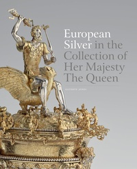 Kathryn Jones - European silver in the collection of her majesty the Queen.