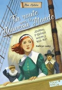 Kathryn Lasky - En route vers le Nouveau Monde - Journal d'Esther Whipple 1620-1621.