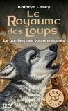 Kathryn Lasky - Le royaume des loups Tome 3 : Le gardien des volcans sacrés.
