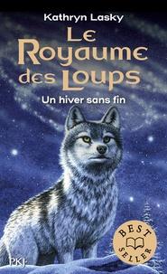 Kathryn Lasky - Le royaume des loups Tome 4 : Un hiver sans fin.