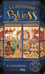 Kathryn Littlewood - La pâtisserie Bliss Tome 1 : .