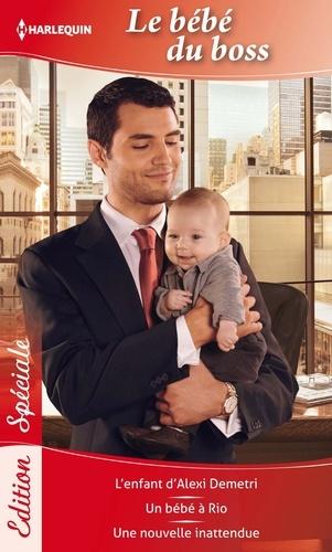 Bébé du boss. L'enfant d'Alexi Demetri - Un bébé à Rio - Une nouvelle inattendue
