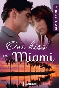 Kathryn Ross et Anne Mather - One kiss in... Miami - 3 romans.