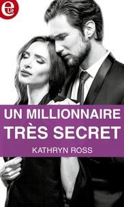 Kathryn Ross - Un millionnaire très secret.