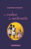 Kathryn Stockett - La couleur des sentiments.