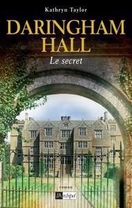 Kathryn Taylor - Daringham hall T2 - Le secret.