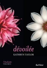 Kathryn Taylor - Dévoilée - L'étudiante, vol.2.