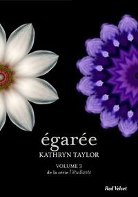 Kathryn Taylor - Égarée - L'étudiante, volume 3.