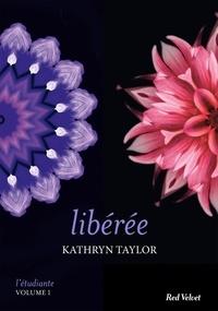Kathryn Taylor - Libérée - L'étudiante, vol. 1.