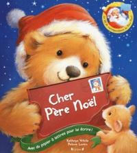 Kathryn White et Polona Lovsin - Cher Père Noël - Avec du papier à lettres pour lui écrire !.