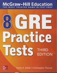 Kathy-A Zahler et Christopher Thomas - 8 GRE Practice Tests.