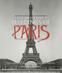 Kathy Borrus et Jorg Brockmann - Five Hundred Buildings of Paris.