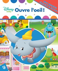 Kathy Broderick et  The Disney Storybook Art Team - Disney baby - Ouvre l'oeil !.