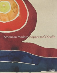 Kathy Curry et Esther Adler - American Modern - Hopper to O'Keeffe.