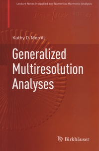 Kathy D. Merrill - Generalized Multiresolution Analyses.