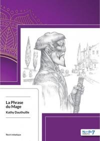 Kathy Dauthuille - La phrase du mage.