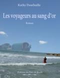 Kathy Dauthuille - Les voyageurs au sang d'or.