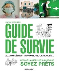 Kathy Harrison - Guide de survie aux pandémies, inondations, canicules....