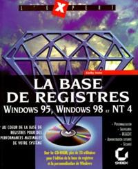 LA BASE DE REGISTRES WINDOWS 95, 98 ET NT4. Avec CD-ROM.pdf