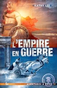 Kathy Lee - L'Empire en guerre.