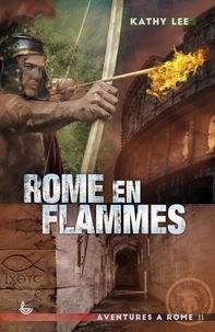 Kathy Lee - Rome en flammes.