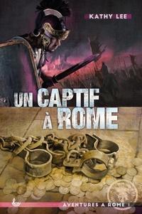 Kathy Lee - Un captif à Rome.