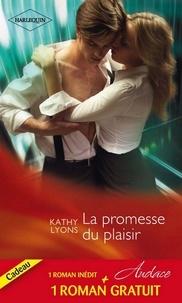 Kathy Lyons et Rhonda Nelson - La promesse du plaisir - Séances coquines.