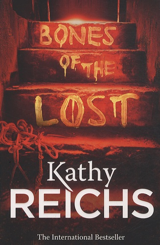 Kathy Reichs - Bones of the Lost.