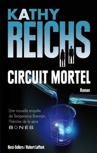 Kathy Reichs - Circuit mortel.