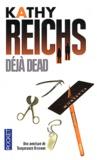 Kathy Reichs - Déjà dead.