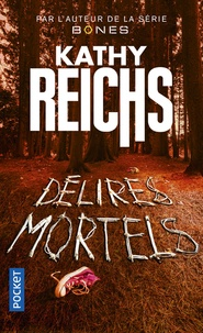Kathy Reichs - Délires mortels.